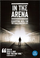 In The Arena - equipping men for the challenges of life