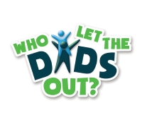 Who Let The Dads Out? for dads, grandads and other father figures and youngsters up to inc. Year 1.
